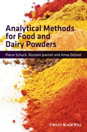 Analytical Methods for Food and Dairy Powders ebook by Pierre Schuck,Romain Jeantet,Anne Dolivet