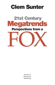 21st Century Megatrends: Perspectives from a Fox ebook by Clem Sunter