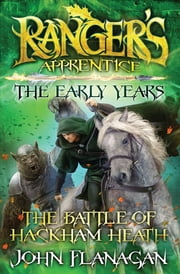 Ranger's Apprentice The Early Years 2: The Battle of Hackham Heath ebook by Mr John Flanagan