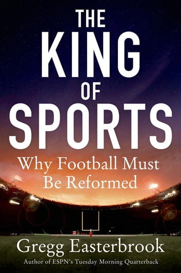 The King of Sports - Football's Impact on America ebook by Gregg Easterbrook