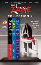 The Zane Collection #1 - The Sex Chronicles, Nervous, and Skyscraper ebook by Zane