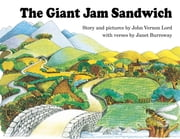 The Giant Jam Sandwich ebook by John Vernon Lord