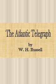 The Atlantic Telegraph ebook by W. H. Russell