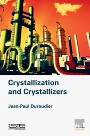 Crystallization and Crystallizers ebook by Jean-Paul Duroudier