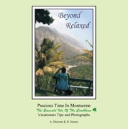 Beyond Relaxed - Precious Time in Montserrat ebook by A. Dawson & D. Jensen