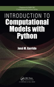 Introduction to Computational Models with Python ebook by Garrido, Jose M.