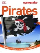 Eye Wonder: Pirates ebook by DK