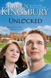 Unlocked - A Love Story ebook by Karen Kingsbury