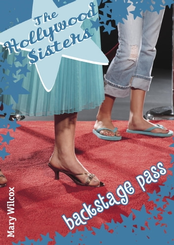 The Hollywood Sisters: Backstage Pass ebook by Mary Wilcox