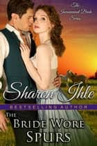 The Bride Wore Spurs (The Inconvenient Bride Series, Book 1) ebook by