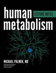 Human metabolism lecture notes ebook by Michael Palmer