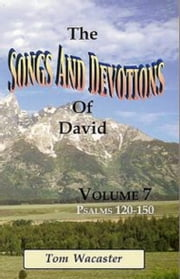 Songs and Devotions of David, Volume VII ebook by Tom Wacaster
