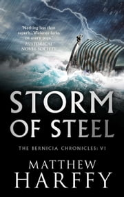Storm of Steel - A gripping, action-packed historical thriller ebook by Matthew Harffy