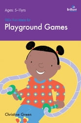 100+ Fun Ideas for Playground Games ebook by Christine  Green
