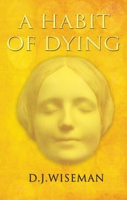 A Habit of Dying ebook by D J Wiseman