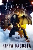 Devil May Care - A Muse Urban Fantasy ebook by Pippa DaCosta