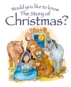 Would you like to Know the Story of Christmas ebook by Candle Books