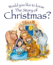 Would you like to Know the Story of Christmas ebook by Tim Dowley, Eira Reeves