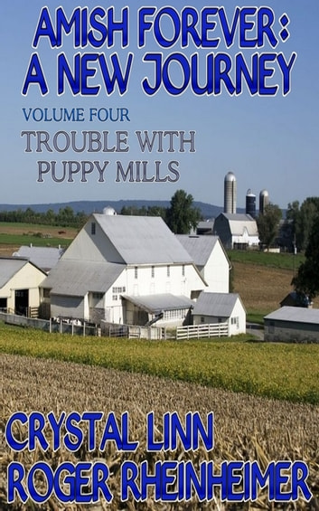 Amish Forever : A New Journey - Volume 4 - Trouble With Puppy Mills