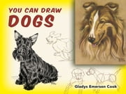 You Can Draw Dogs ebook by Gladys Emerson Cook