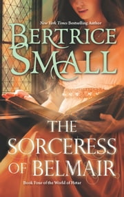 The Sorceress of Belmair ebook by Bertrice Small