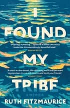 I Found My Tribe eBook by Ruth Fitzmaurice