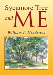 Sycamore Tree and Me ebook by William F. Henderson