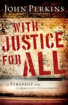 With Justice for All - A Strategy for Community Development ebook by