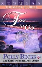Thursday's Child: Far To Go ebook by Polly Becks