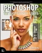 Photoshop for Lightroom Users ebook by Scott Kelby