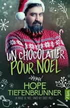 Un chocolatier pour Noël eBook by Hope Tiefenbrunner