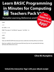 Learn BASIC Programming in Minutes for Computing Teachers Pack V10 ebook by Clive W. Humphris