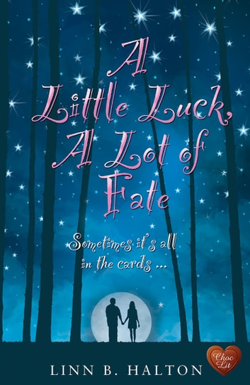 A Little Luck, A Lot of Fate ebook by Linn B Halton