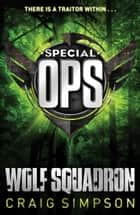 Special Operations: Wolf Squadron ebook by Craig Simpson