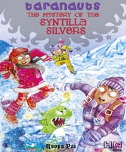 The Mystery of the Syntilla Silvers ebook by Roopa Pai