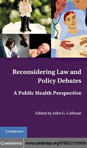 Reconsidering Law and Policy Debates ebook by Culhane, John G.