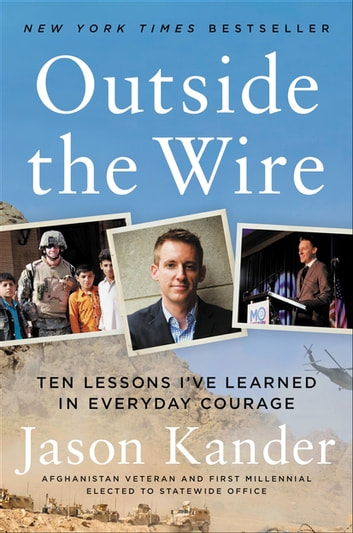 Outside the Wire - Ten Lessons I've Learned in Everyday Courage ebook by Jason Kander