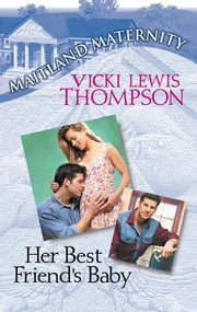 Her Best Friend's Baby ebook by Vicki Lewis Thompson