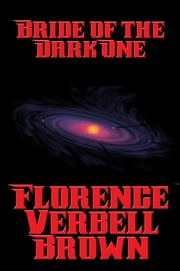 Bride of the Dark One ebook by Florence Verbell Brown