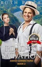 Road to Salvation - Amish Connections, #2 ebook by Ruth Price