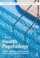 Health Psychology ebook by Charles Abraham, Mark Conner, Fiona Jones,...