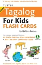 Tuttle More Tagalog for Kids Flash Cards - (Downloadable Audio and Material Included) ebook by Imelda Fines Gasmen