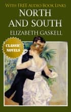 NORTH AND SOUTH Classic Novels: New Illustrated [Free Audio Links] ebook by ELIZABETH GASKELL