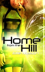 Home from the hill - Home in the stars, #3 ebook by Jolie Mason