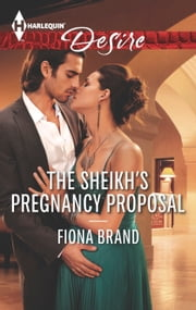 The Sheikh's Pregnancy Proposal ebook by Fiona Brand