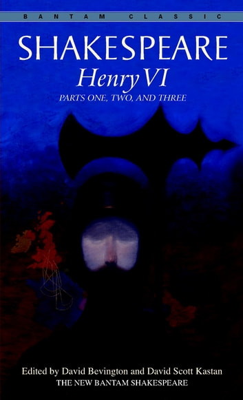 Henry VI - Parts One, Two, and Three ebook by William Shakespeare