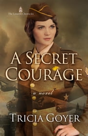 A Secret Courage ebook by Tricia Goyer