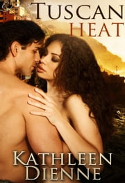 Tuscan Heat ebook by Kathleen Dienne