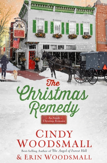 The Christmas Remedy - An Amish Christmas Romance ebook by Cindy Woodsmall,Erin Woodsmall