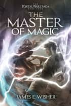 The Master of Magic ebook by James E. Wisher